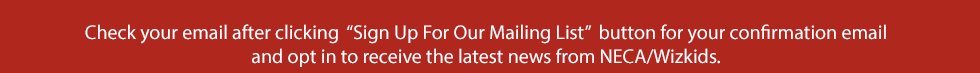 Check your Email to opt in for our Mailing List